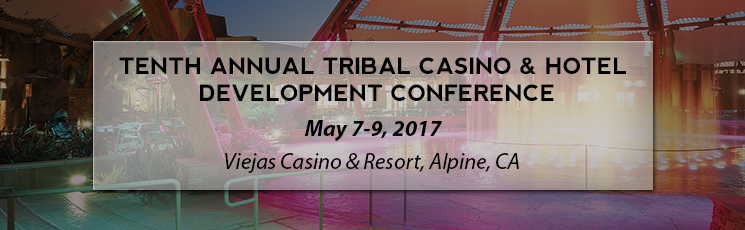 10th Annual Tribal Casino and Hotel Development Conference
