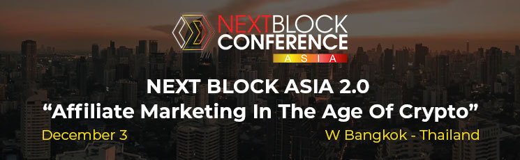 "2019 NEXT BLOCK ASIA 2.0 ""Affiliate Marketing In The Age Of Crypto"""