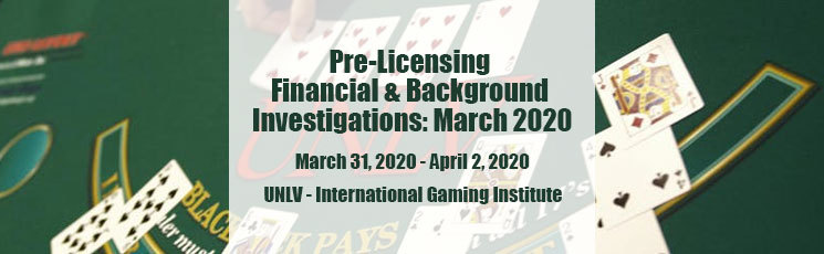 Pre-Licensing Financial & Background Investigations: March 2020