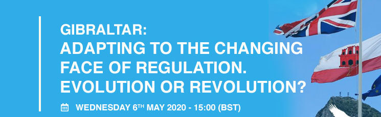 2020 Webinar – Gibraltar: Adapting to the Changing Face of Regulation